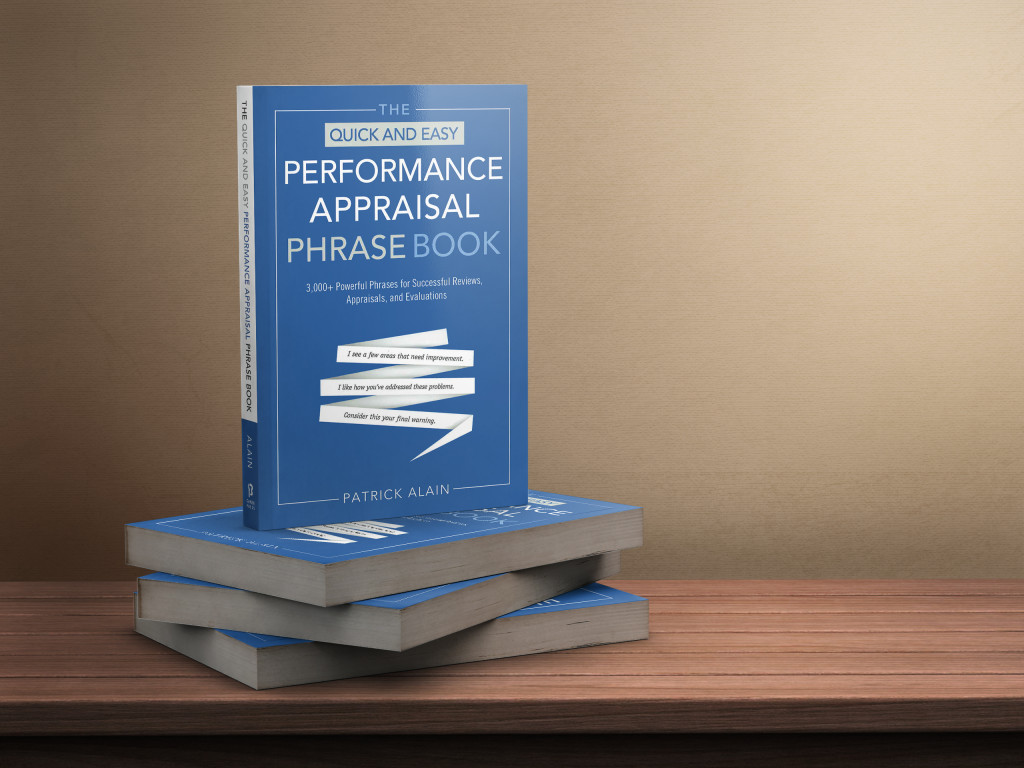 The Quick and Easy Performance Appraisal Phrase Book by Patrick Alain